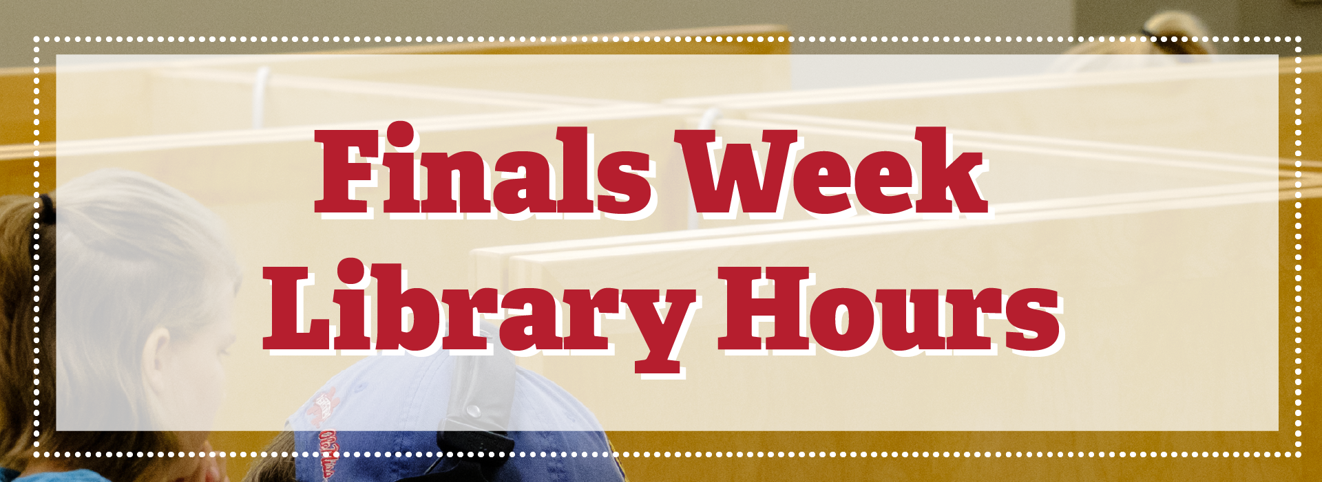 Finals Week Library Hours