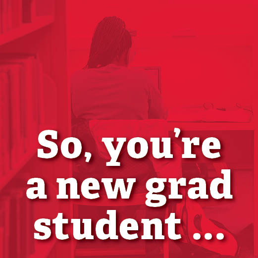 So, you're a new grad student