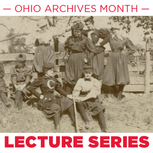 Ohio Archives Month Lecture Series